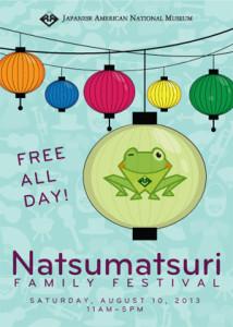 Natsumatsuri Family Festival - FREE ALL DAY! Saturday, August 10, 2013, 11am-5pm